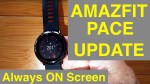 "XIAOMI AMAZFIT PACE Fitness Smartwatch ""Always On"" Screen: Update Review"