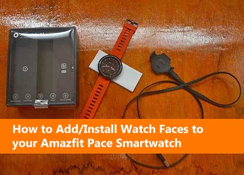How to Add/Install Watch Faces to your Amazfit Pace Smartwatch (Step