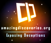 Amazing Discoveries - Exposing deceptions