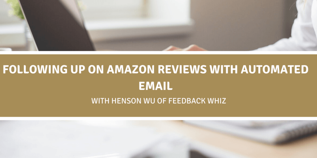Following up on Amazon Reviews with Automated Email