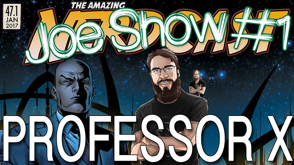 47.1 – Joe Show: Professor X & Archie