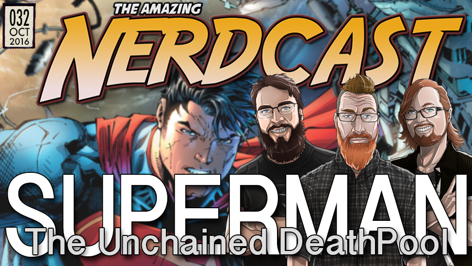 32 – Superman: The Unchained Death Pool