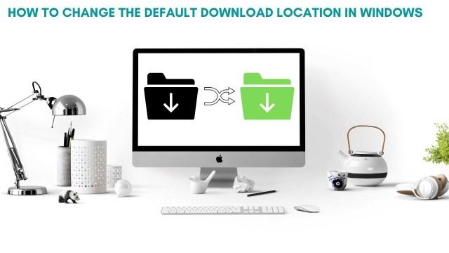 default download location in Windows