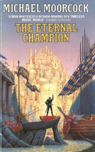 The Eternal Champion by Michael Moorcock
