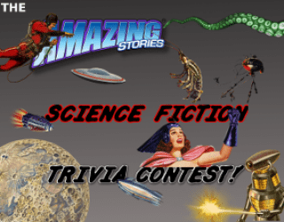 Win a FREE Subscription to Amazing Stories SF Trivia Contest:  SF Trivia Contest #1
