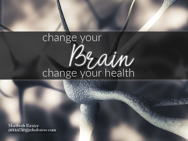 Change Your Brain, Change Your Health