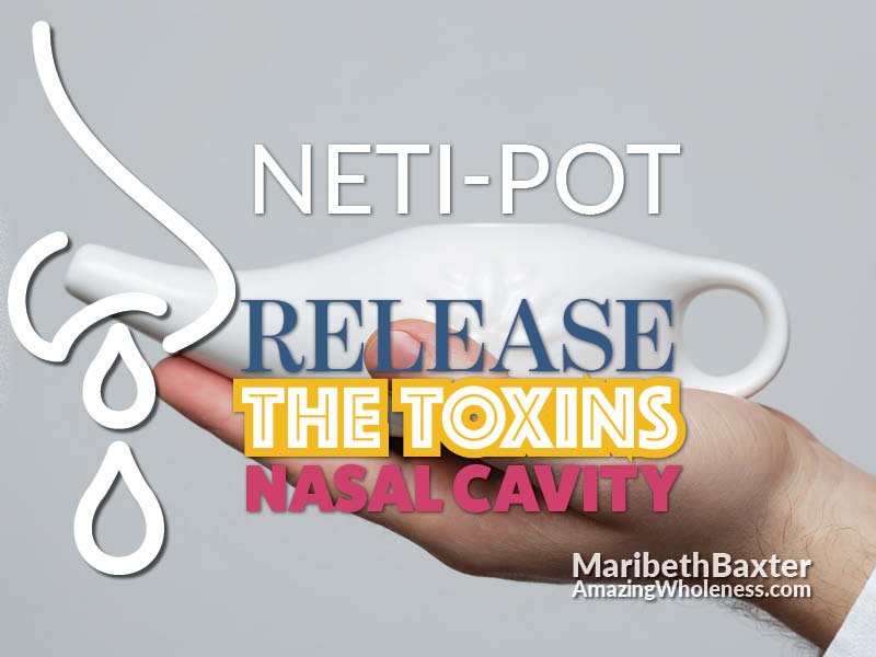 Neti-pot, release the toxins, nasal cavity