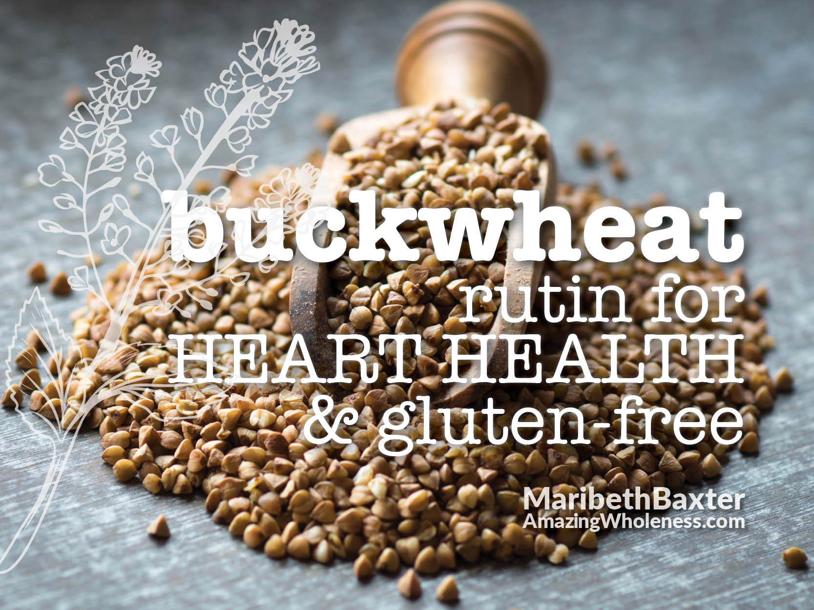 Buckwheat, Gluten-Free and Good For the Heart