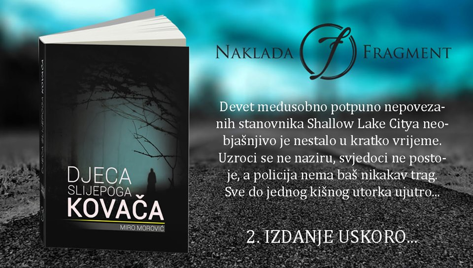 """Uskoro u izdanju Naklade Fragment: Miro Morović - """"Djeca slijepoga kovača"""""""