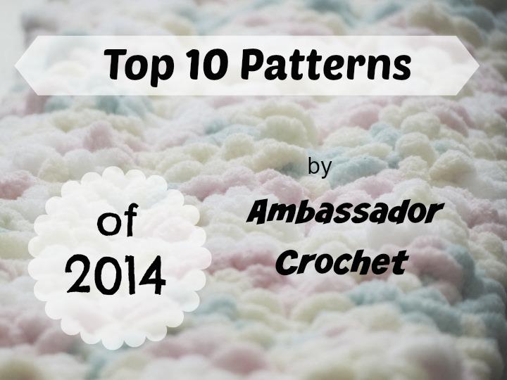 Top 10 Crochet Patterns In 2014 Ambassador Crochet