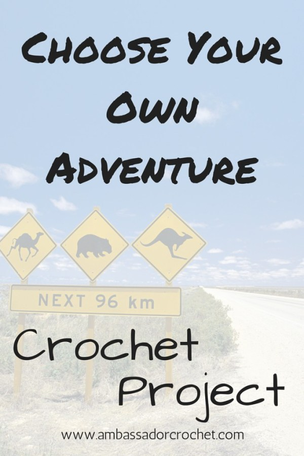 "The ""Choose Your Own Adventure"" Crochet Project"