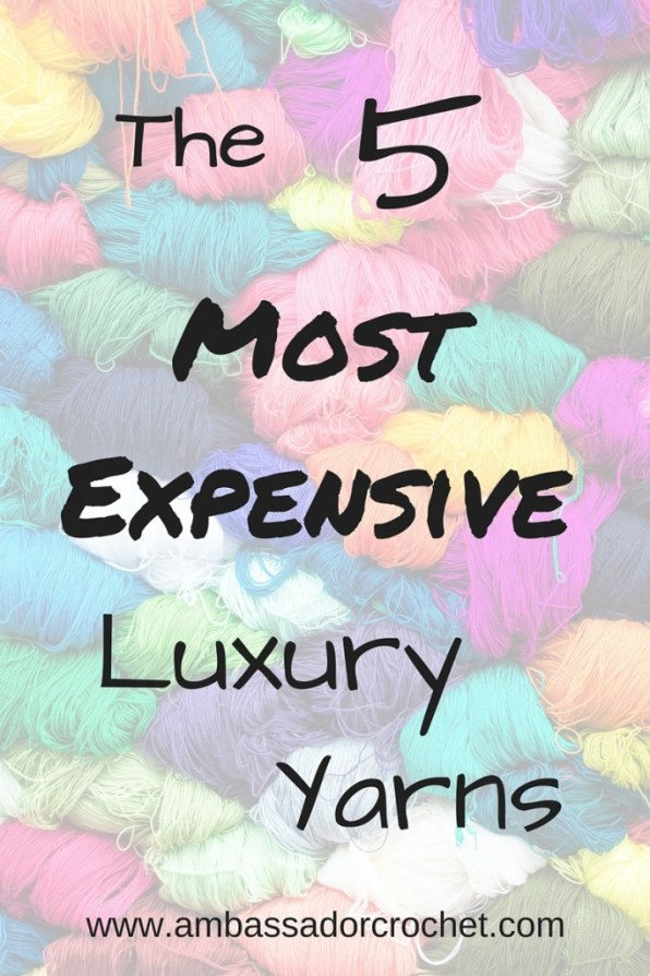 The 5 Most Expensive Luxury Yarns