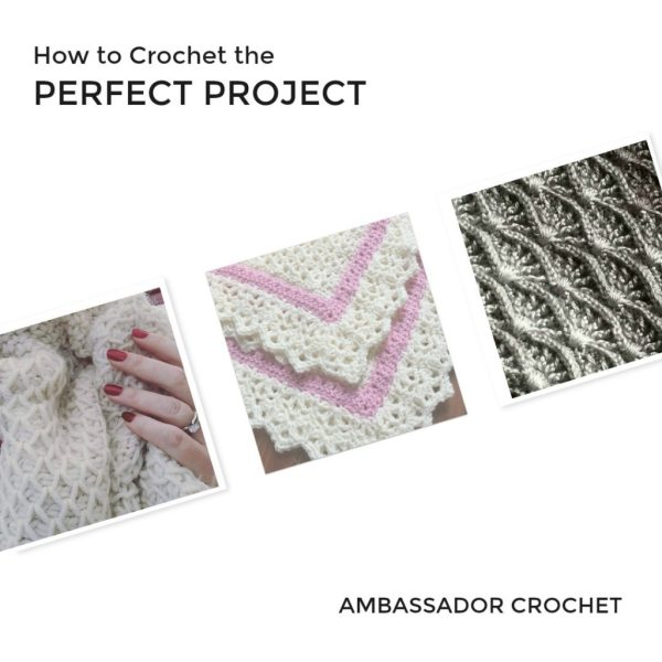 How to Crochet the Perfect Project......every time. Tips for getting your crochet projects to come out exactly like you want them to.