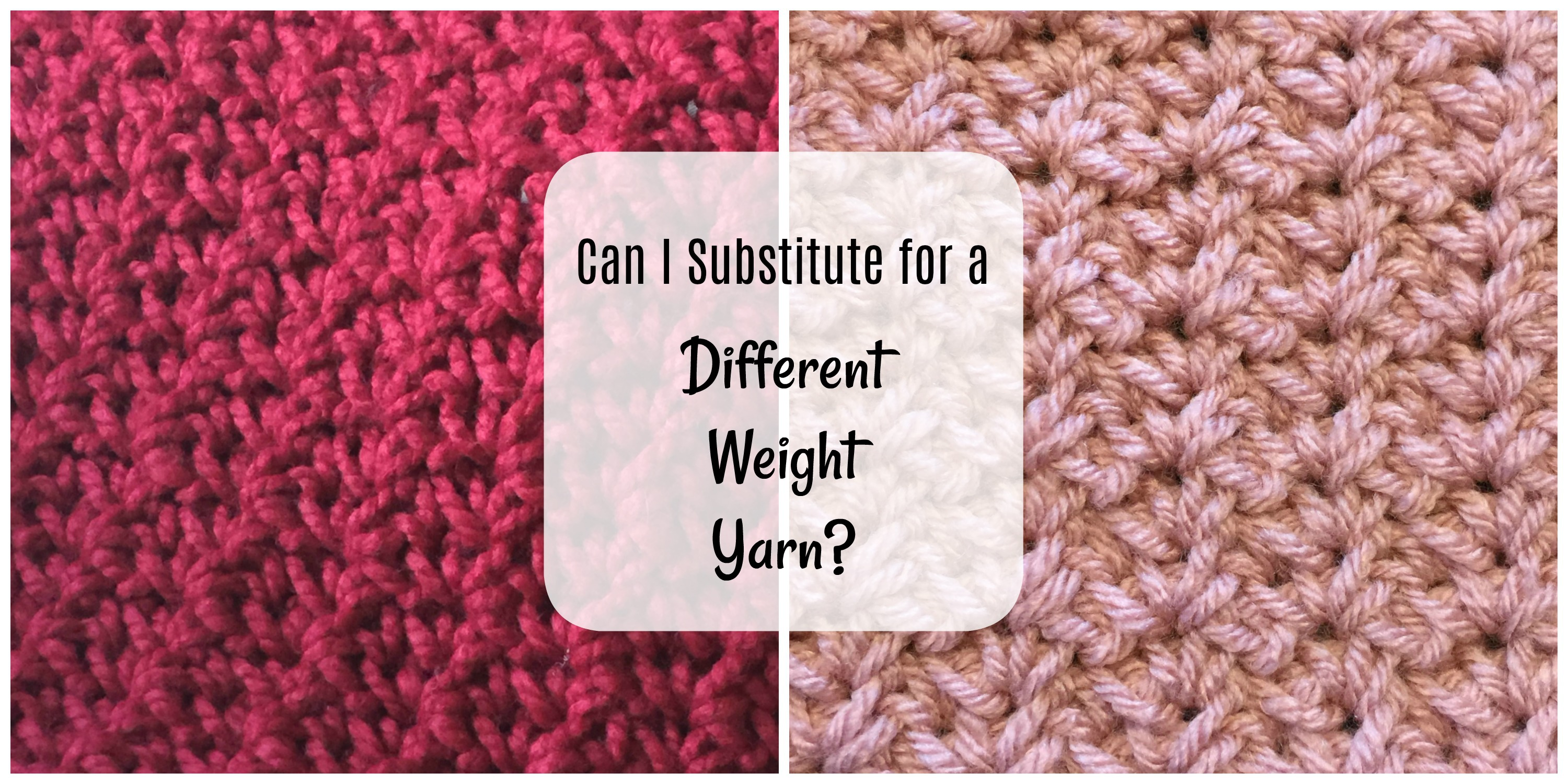 Can I Use a Different Weight Yarn for My Project? - Ambassador Crochet