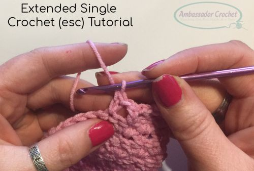Extended Single Crochet Esc Tutorial Ambassador Crochet