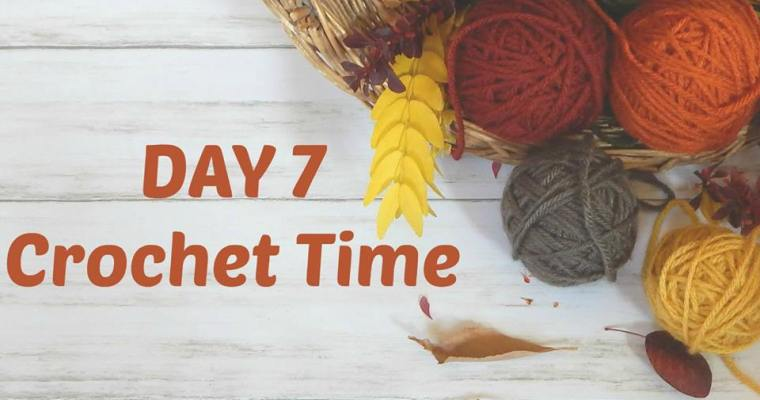 Thankful for Crochet Time – Day 7