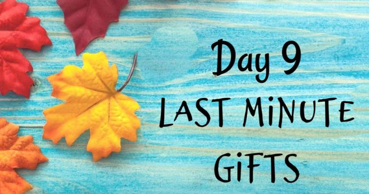 10 Days of Thanksgiving – Last Minute Gifts {Day 9}