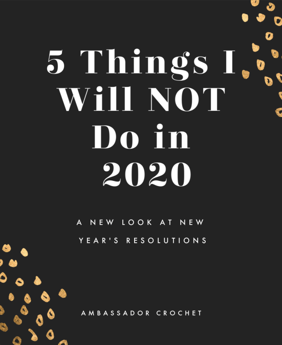 Instead of breaking your New Year's resolutions try a list of 5 things you will not do this year.
