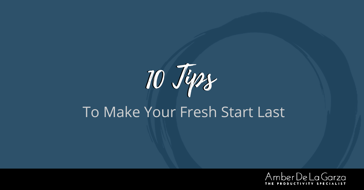 10 Tips To Make Your Fresh Start Last 2