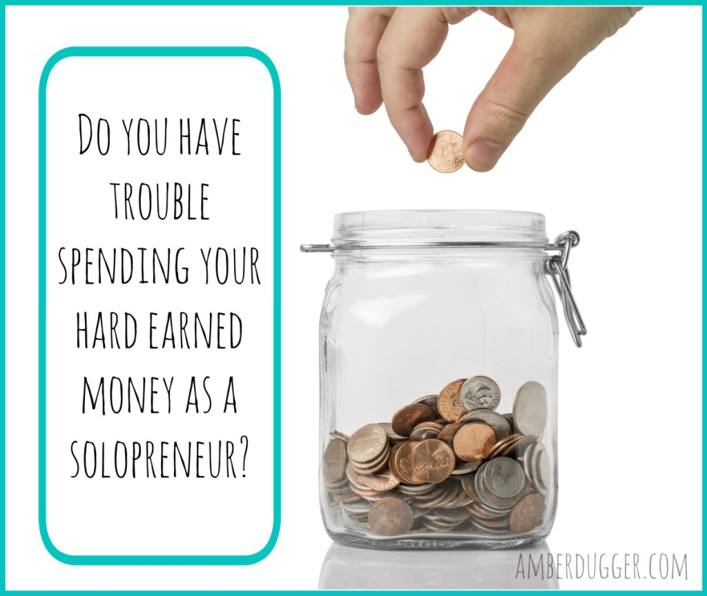 Do you have trouble spending your hard earned money as a solopreneur