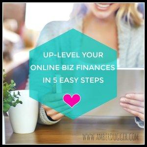 Up-Level your Online Biz Finances in 5 Easy Steps