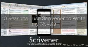 10 Reasons I Use Scrivener to Write my Novels