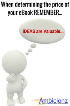 Ambicionz - When determining the price your eBook Remember...