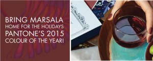Bring Marsala Home for the Holidays – 2015 Colour of the Year
