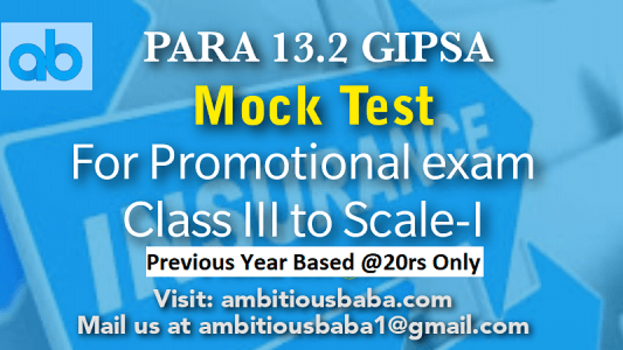 1 Mock Test For upcoming PARA 13 2 GIPSA Promotion Exam from