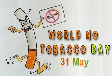 31 May – Anti-Tobacco Day / No Tobacco Day