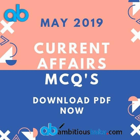 Current Affairs 2019 MCQ May Month PDF : Date-wise Download Now