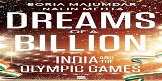 "Book titled ""Dreams of a Billion: India and the Olympic Games"" author by Boria Majumdar with Nalin Mehta released"