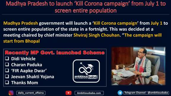 ♦Madhya Pradesh to launch 'Kill Corona campaign' from July 1 to screen entire population