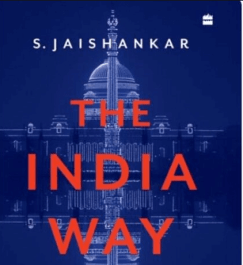 "A new book ""The India Way: Strategies for an Uncertain World"" authored by External Affairs Minister Dr.S Jaishankar"
