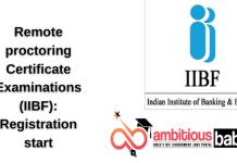 Remote proctoring Certificate Examinations (IIBF): Registration start