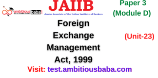 Foreign Exchange Management Act, 1999: Jaiib Paper 3 (Module D)