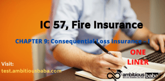 PARA 13.2|IC 57, Fire Insurance|ONE LINER|CHAPTER 9: Consequential Loss Insurance – I