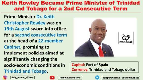Keith Rowley Became Prime Minister of Trinidad and Tobago for a 2nd Consecutive Term