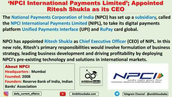 'NPCI International Payments Limited'; Appointed Ritesh Shukla as its CEO