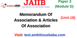 Memorandum Of Association & Articles Of Association: Jaiib Paper 3 (Module D)