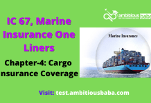 PARA 13.2 IC 67, Marine Insurance One Liner Chapter-4   Cargo Insurance Coverage