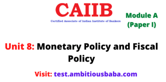 Monetary Policy and Fiscal Policy: Caiib Paper 1 (Module A), Unit 8
