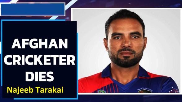 Afghanistan Batsman Najeeb Tarakai Passed away