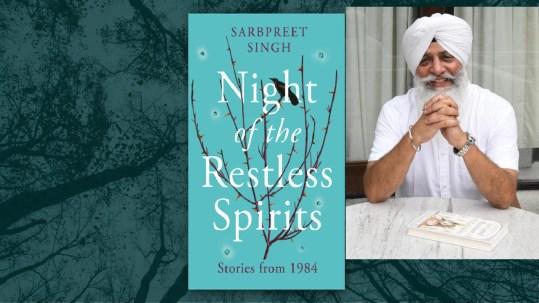 Night of the Restless Spirits' is author Sarbpreet Singh's