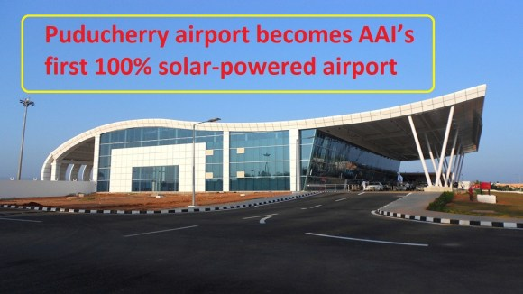 Puducherry airport becomes AAI's first 100% solar-powered airport