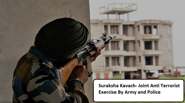Suraksha Kavach- Joint Anti Terrorist Exercise By Army and Police