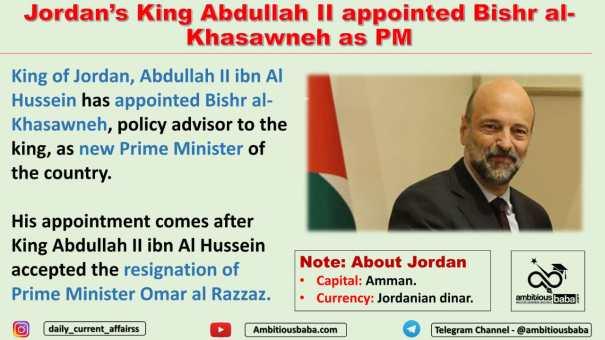 Jordan's King Abdullah II appointed Bishr al-Khasawneh as PM