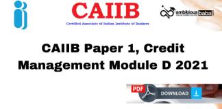 CAIIB Paper 1 Credit Management Module D : Download PDF 2021