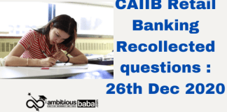 CAIIB Retail Banking Recollected questions : 26th Dec 2020
