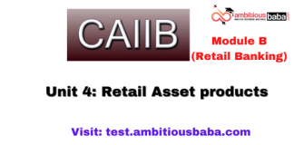 Retail Asset products: CAIIB Retail banking